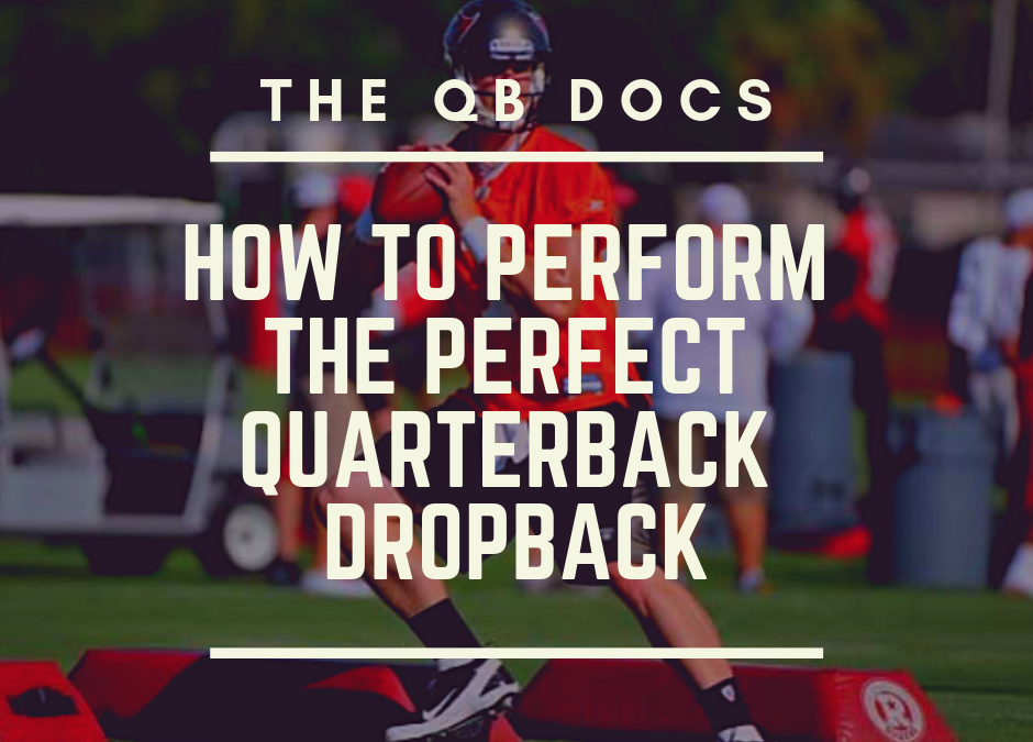 How to Perform the Perfect Quarterback Dropback