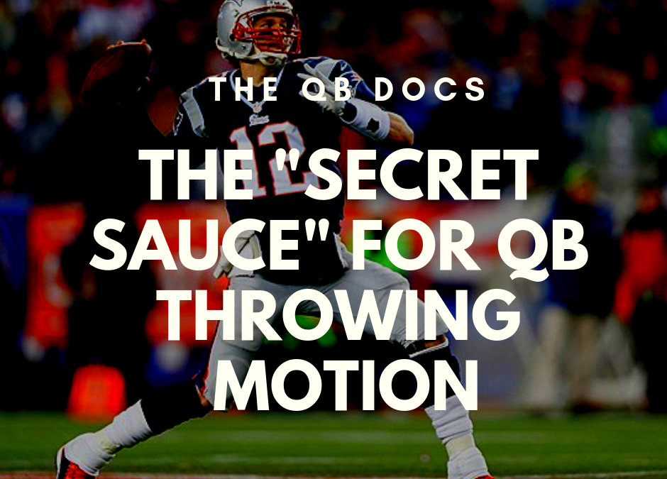 "The ""Secret Sauce"" For QB Throwing Motion"