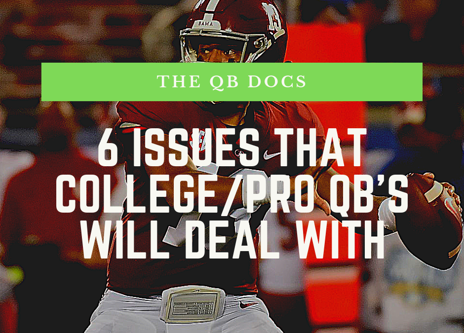 6 Issues That College/NFL QB's Will Deal With