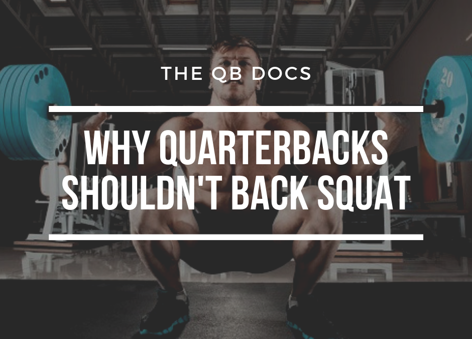 Why Quarterbacks Shouldn't Back Squat