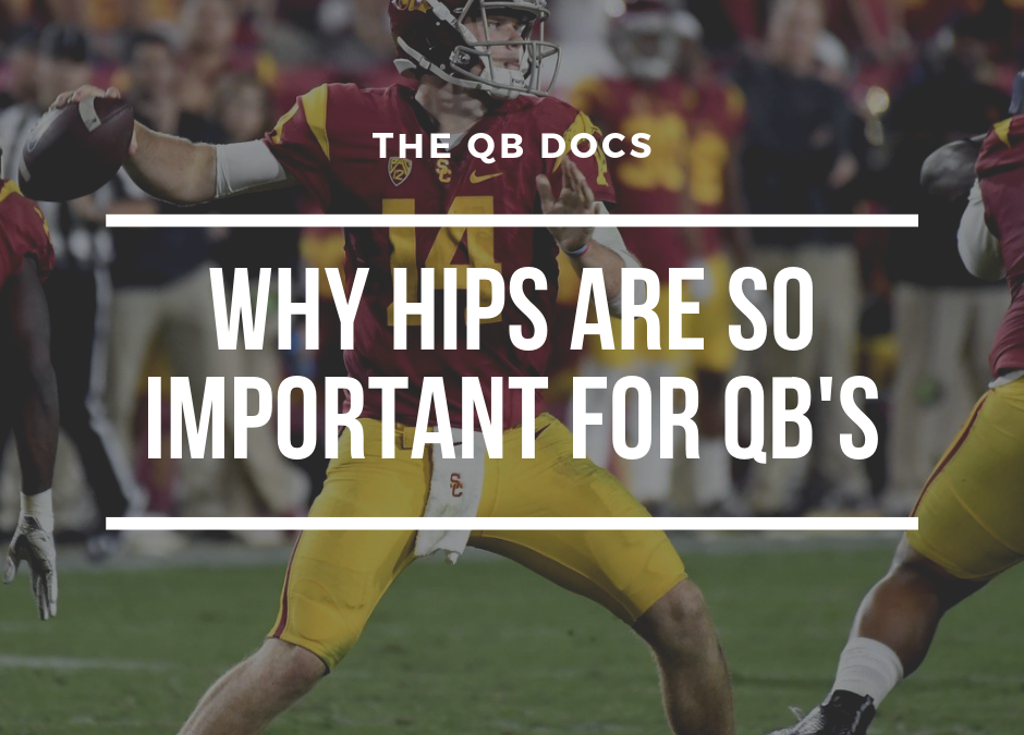 Why the Hips Are Essential in QB Play