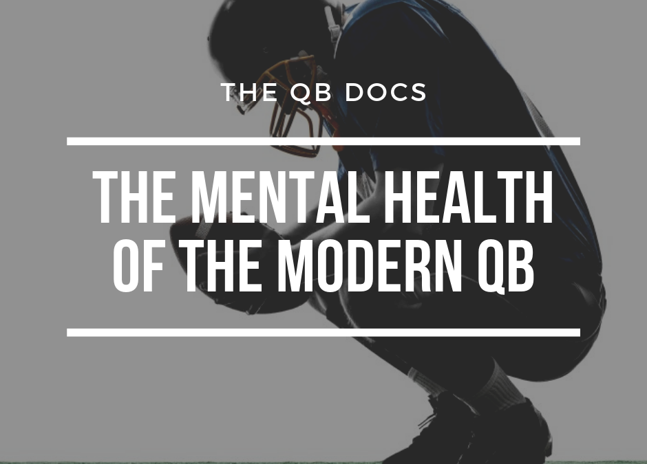 The Mental Health of the Modern QB