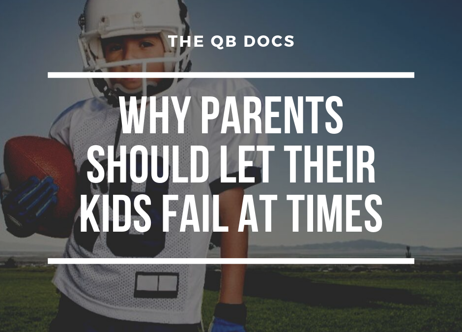 Why Parents Should Let Their Kids Fail