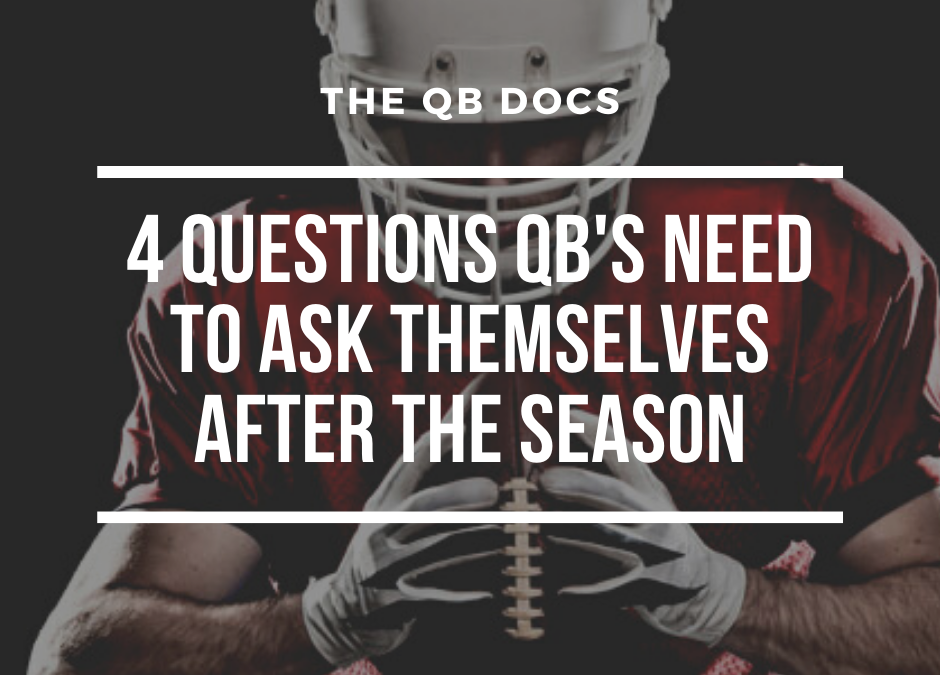 4 Questions QB's Need to Ask Themselves After the Season