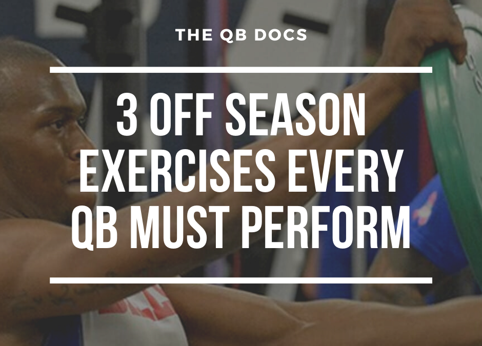 3 Off Season Exercises Every QB Must Perform