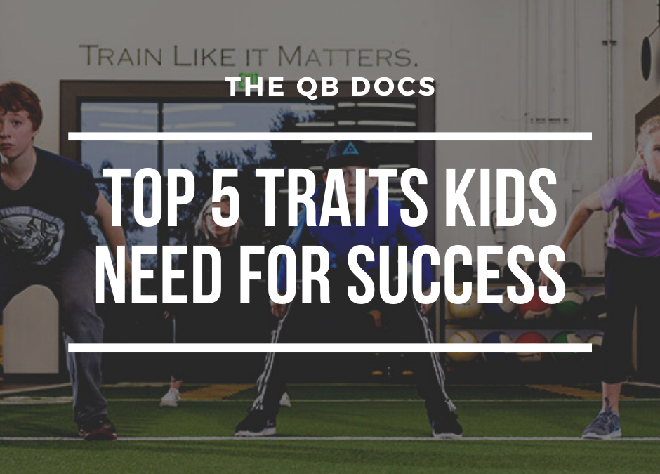 Top 5 Traits Kids Need For Success