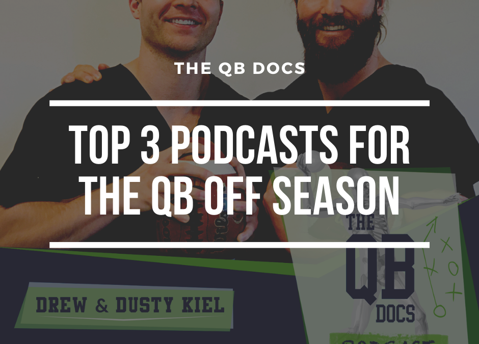 Top 3 Podcasts For the QB Off Season