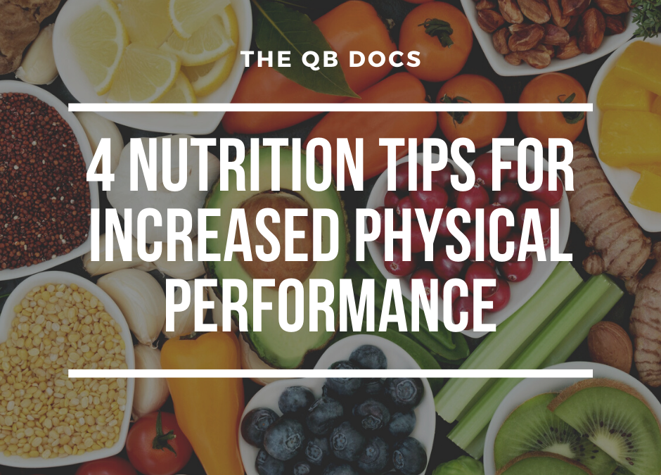 4 Nutrition Tips For Increased Physical Performance