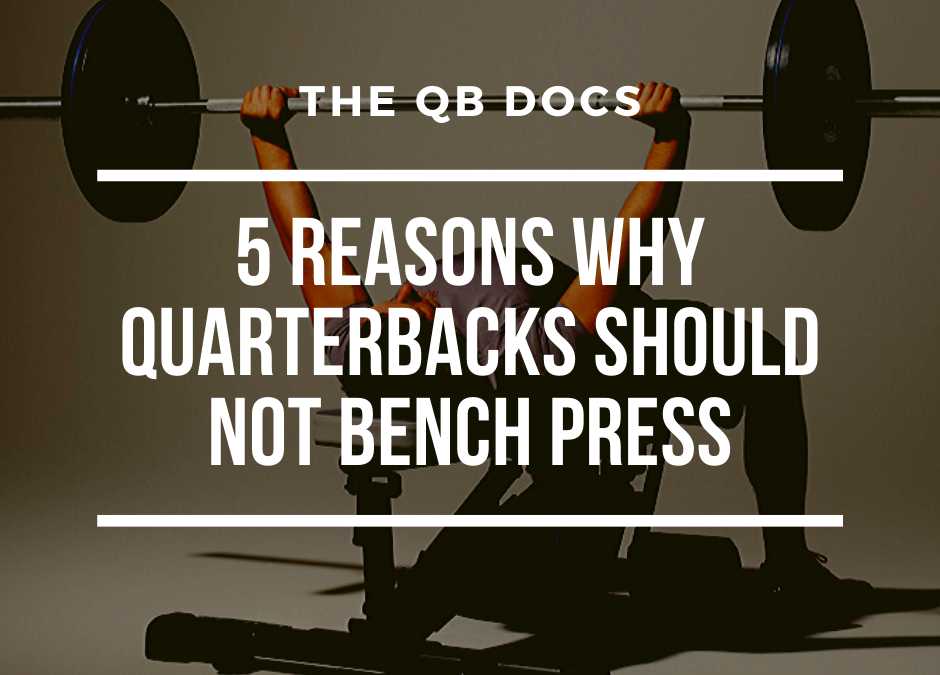 5 Reasons Why Quarterbacks Should Not Bench Press