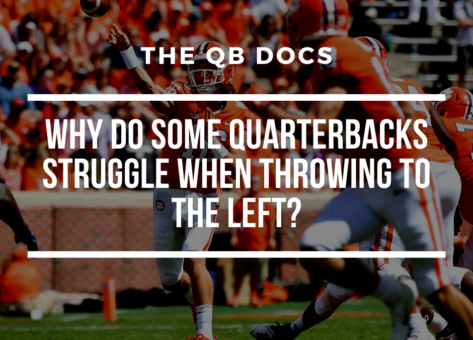 Why Do Some Quarterbacks Struggle When Throwing to the Left?