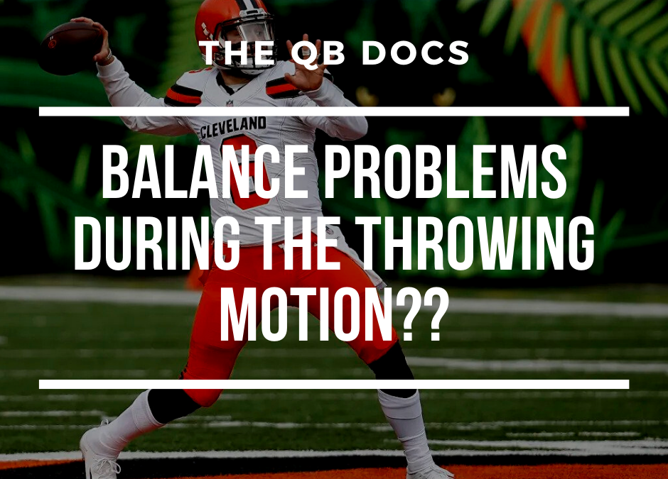 Balance Issues During the Throwing Motion?