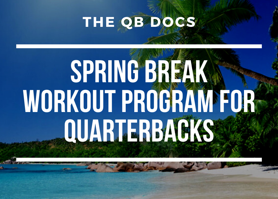 The Perfect Spring Break Workout For Quarterbacks