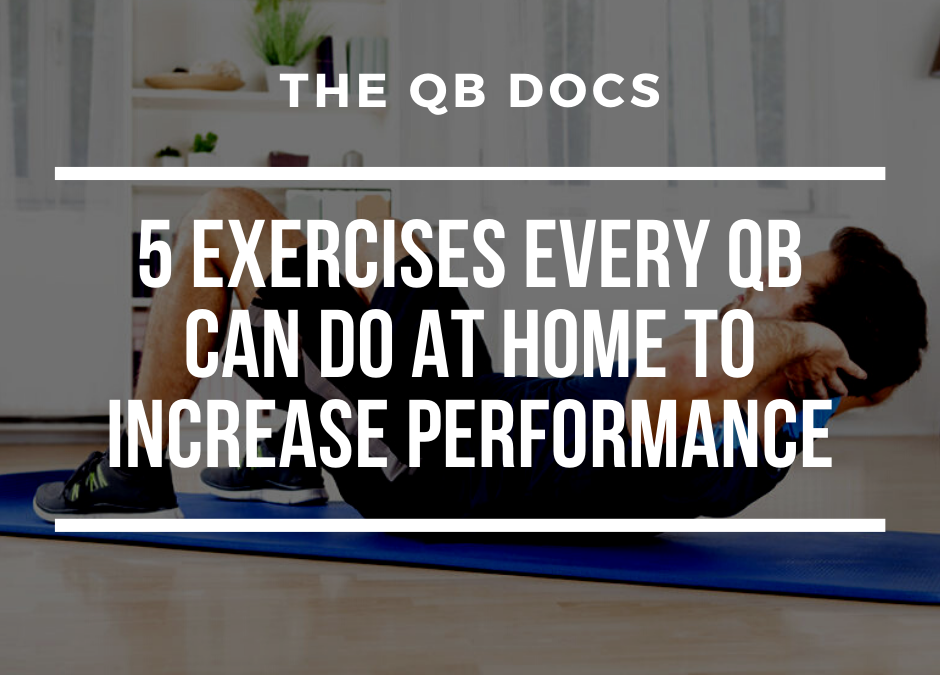 5 Exercises Every QB Can Perform at Home to Increase Performance