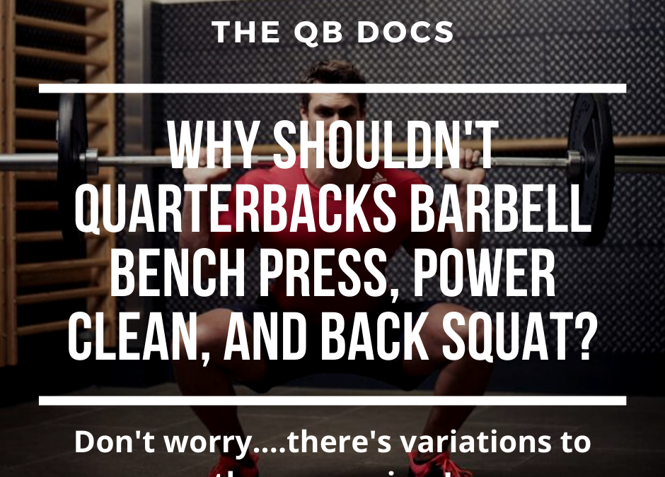 Why Shouldn't Quarterbacks Barbell Bench Press, Power Clean, and Back Squat?