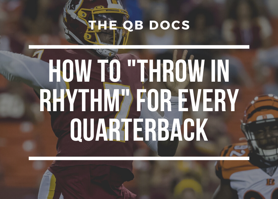 "How to ""Throw in Rhythm"" For Every Quarterback"