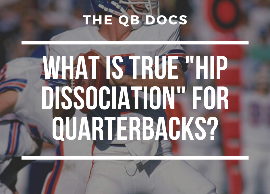 "What is True ""Hip Dissociation"" For Quarterbacks?"