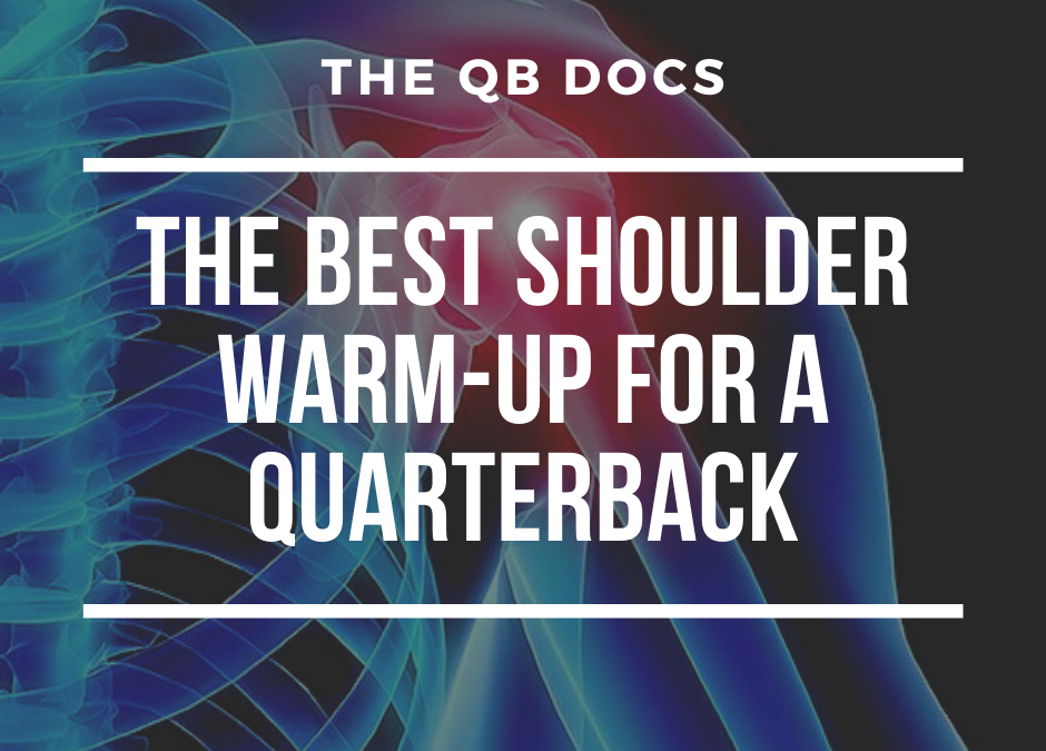 The Best Shoulder Warm Up For a Quarterback