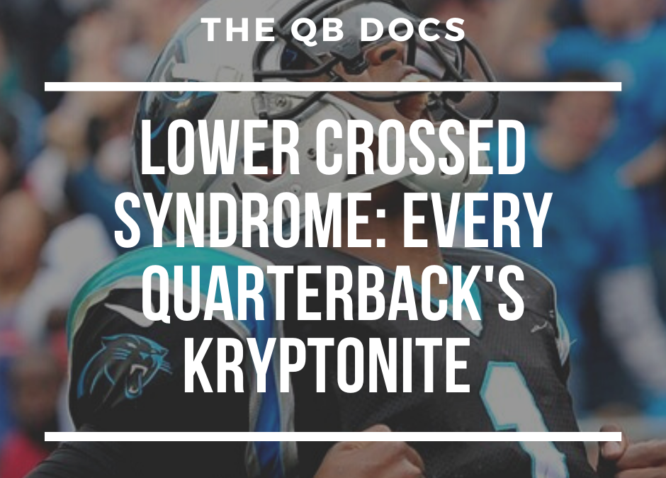 Lower Crossed Syndrome: Every Quarterback's Kryptonite During Throwing Motion