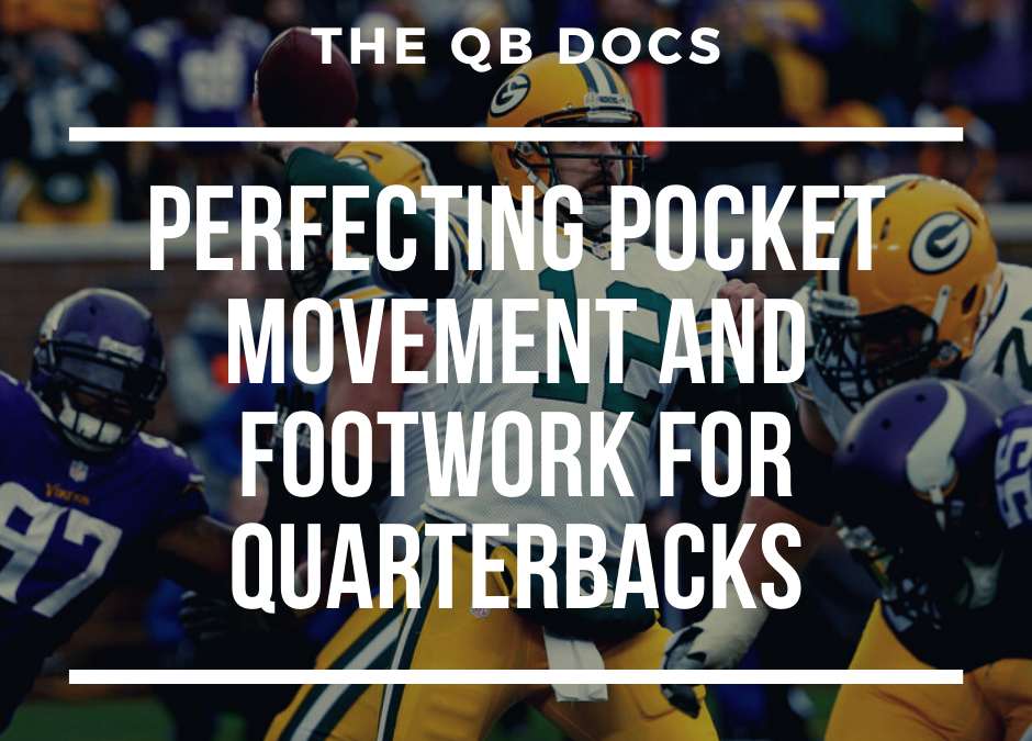 Perfecting Pocket Movement and Footwork For Quarterbacks