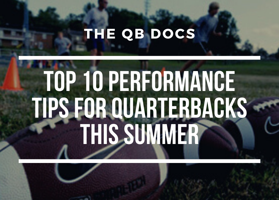 Top 10 Performance Tips For Quarterbacks This Summer