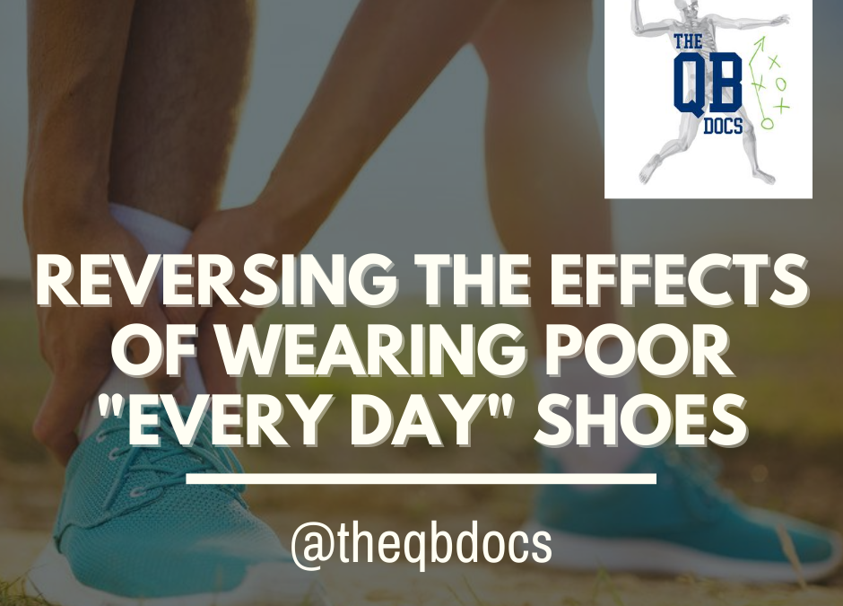 "Reversing the Effects of Wearing Poor ""Every Day"" Shoes"